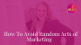Artwork for Episode 86: How To Avoid Random Acts of Marketing