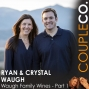 Artwork for Napa Valley Wine Couple Ryan & Crystal Waugh - Part 1