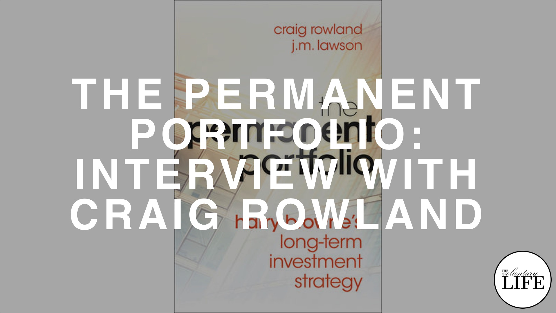 76 The Permanent Portfolio: Author Interview With Craig Rowland