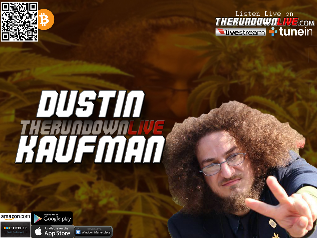 The Rundown Live #336 Dustin Kaufman (Weed,Comedy,History Channel)