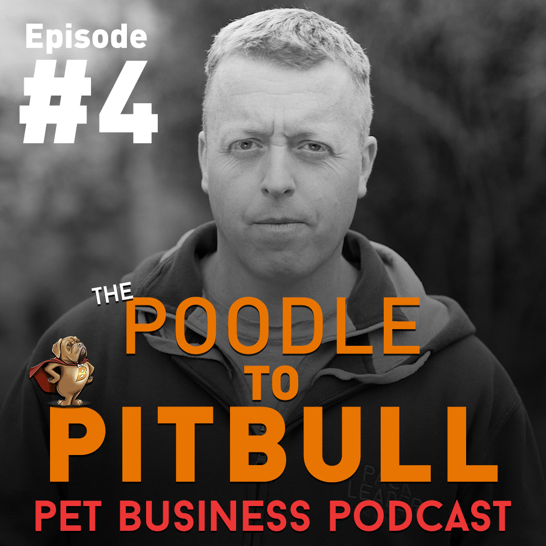 The Poodle To Pitbull Pet Business Broadcast – Episode 4
