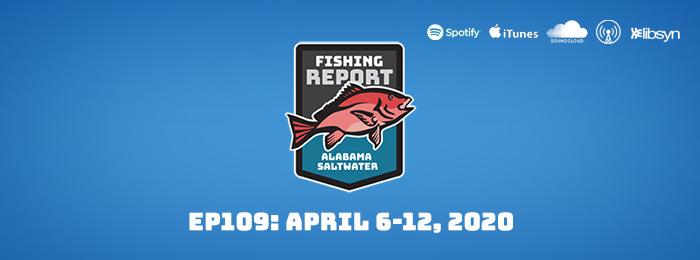 April 6-12, 2020 Fishing Report