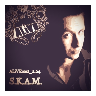 ALiVEcast_2.24 - S.K.A.M.