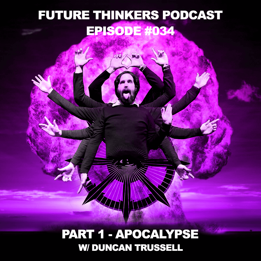 FTP034: Duncan Trussell - Apocalypse and The Cognitive Vertigo of Reality