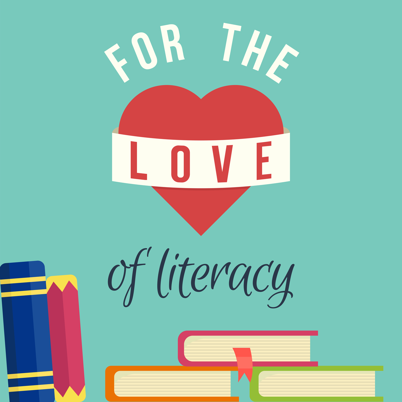 For the Love of Literacy podcast show art