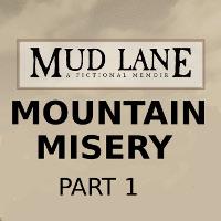 Mountain Misery Pt 1