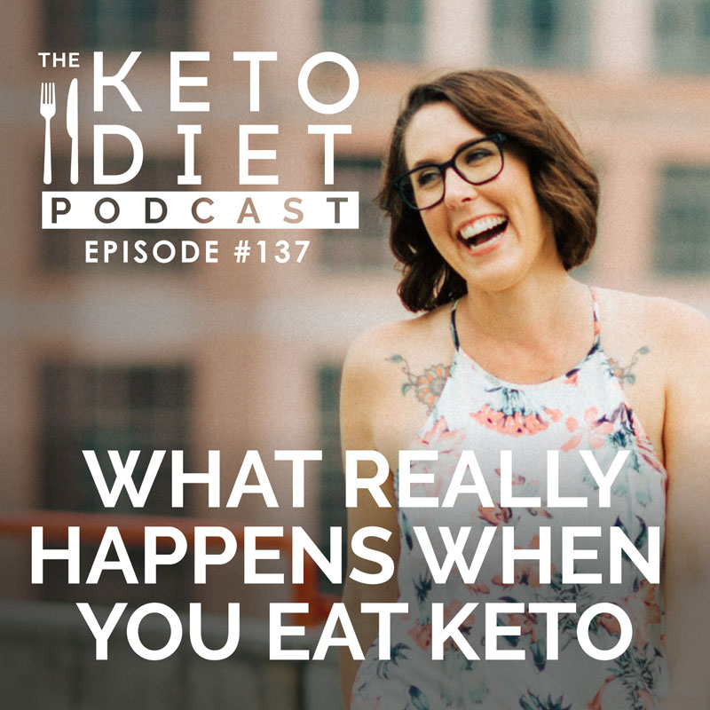 #137 What Really Happens When You Eat Keto