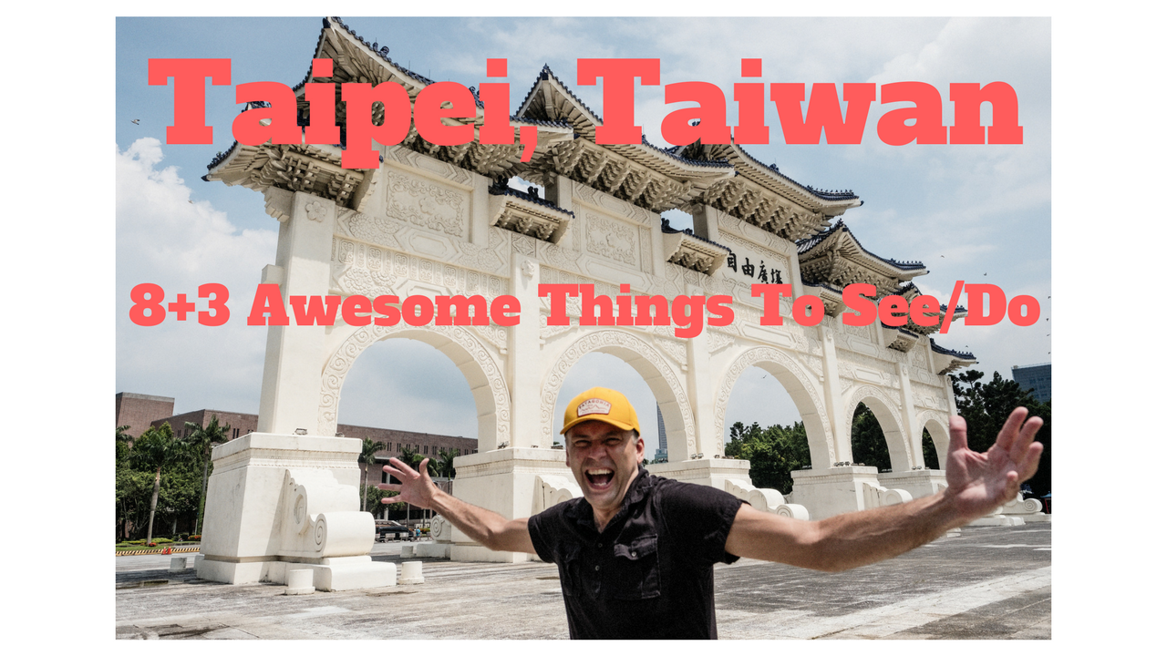 Artwork for Taipei, Taiwan-8+3 Awesome Things To See/Do