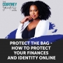 Artwork for 091: Protect the Bag - How to Protect Your Finances and Identity Online