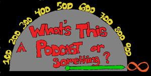 What's This, A Podcast or Somethin' #3 - Getting To Know You