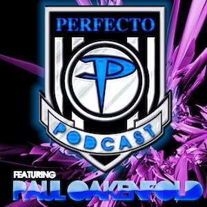Perfecto Podcast: featuring Paul Oakenfold: Episode 086