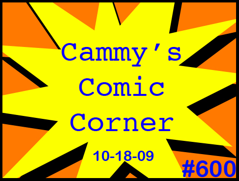Cammy's Comic Corner - Episode 600 (10/18/09)