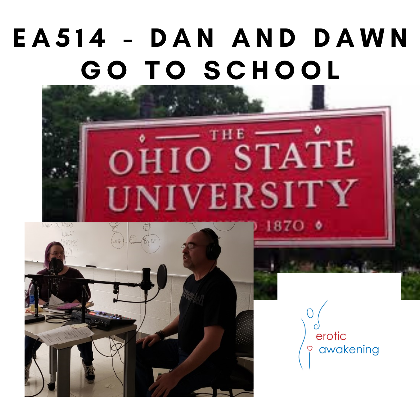 Erotic Awakening Podcast - EA514 - Dan & dawn Go To School