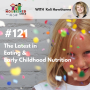 Artwork for TNC 121: The Latest in Eating & Early Childhood Nutrition