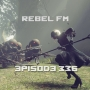 Artwork for Rebel FM Episode 336 - 05/26/2017
