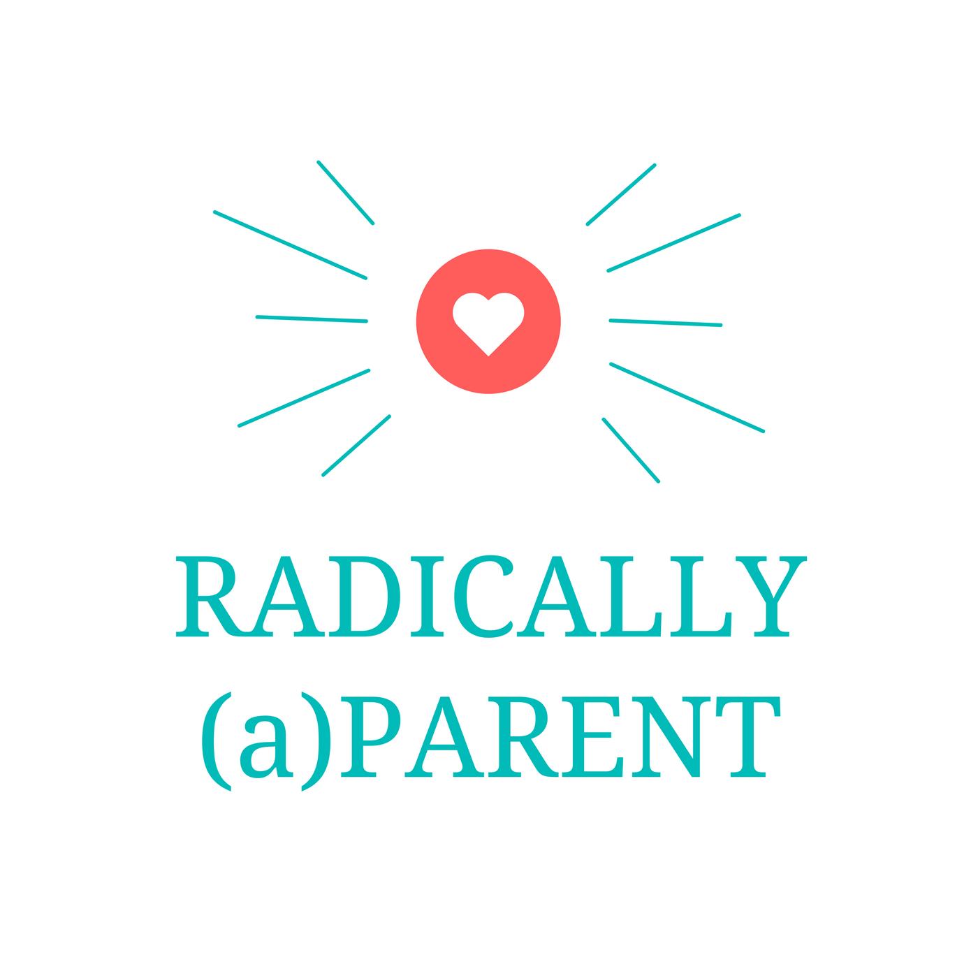 Radically (a)Parent show art
