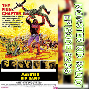 Monster Kid Radio #298 - Battle for the Planet of the Apes with Scott Morris