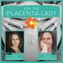 Artwork for Ask the Placenta Lady About Placenta Capsules and Milk Production