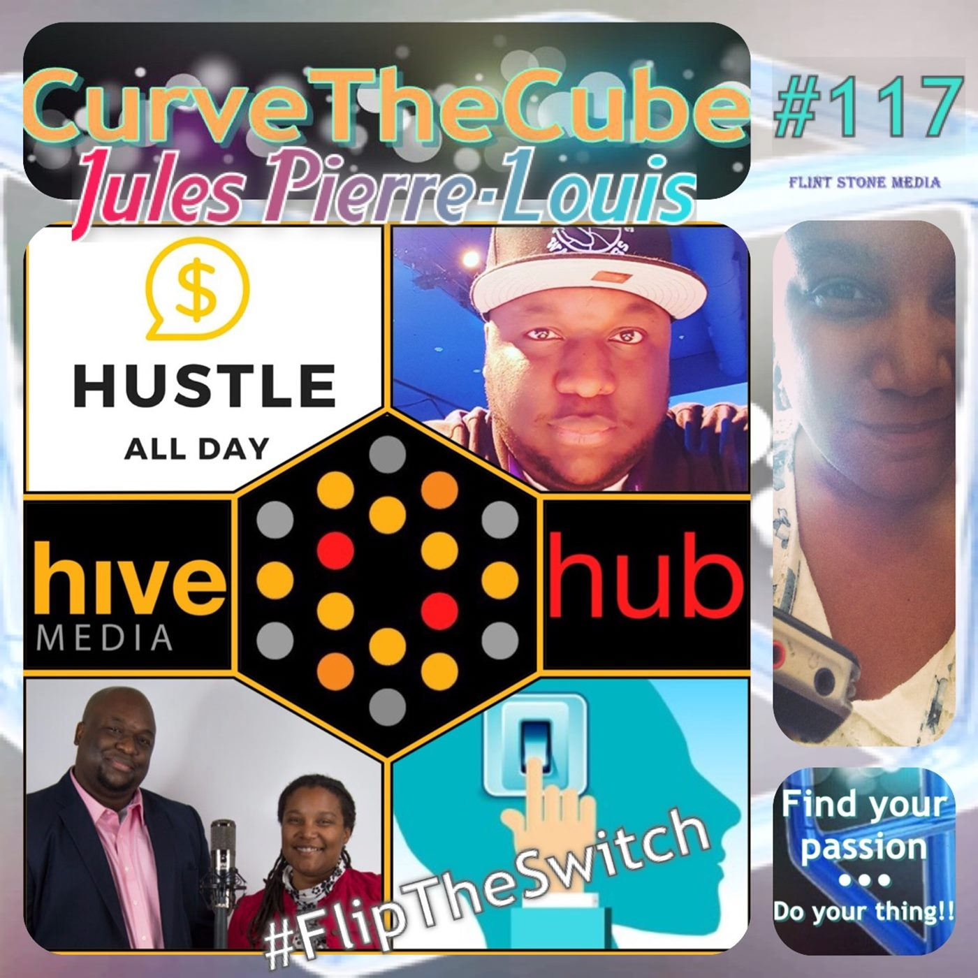 Jules Pierre-Louis of Hive Hube Media and the Hustle All Day Podcast on the Curve the Cube Podcast