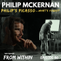 Artwork for 90. Philip McKernan - Philip's Picasso...What's Yours?