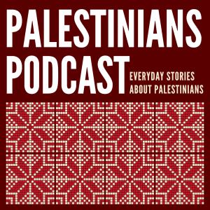 Palestinians Podcast