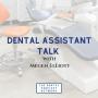Artwork for 018 Dental Assistant Talk with Megen Elliott