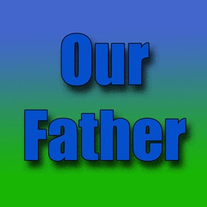 FBP 278 - Our Father