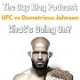 Artwork for TGBP 015 UFC vs Demetrious Johnson: What's Going On?