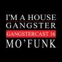 Artwork for Mo'funk - Gangstercast 16