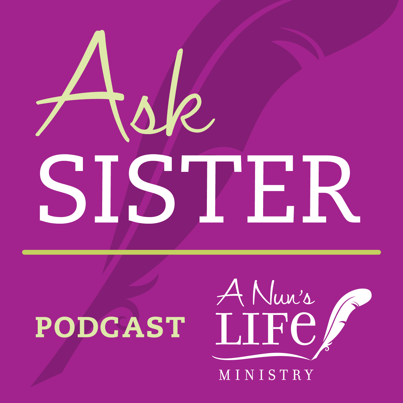 Artwork for AS179 Ask Sister - Year of Consecrated Life, high drama in high school, spiritual pen pals