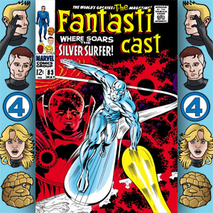 Episode 83: Fantastic Four #72 - Where Soars The Silver Surfer