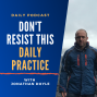 Artwork for Don't Resist This Daily Practice