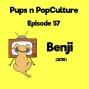 Artwork for Episode 57: Benji (2018)
