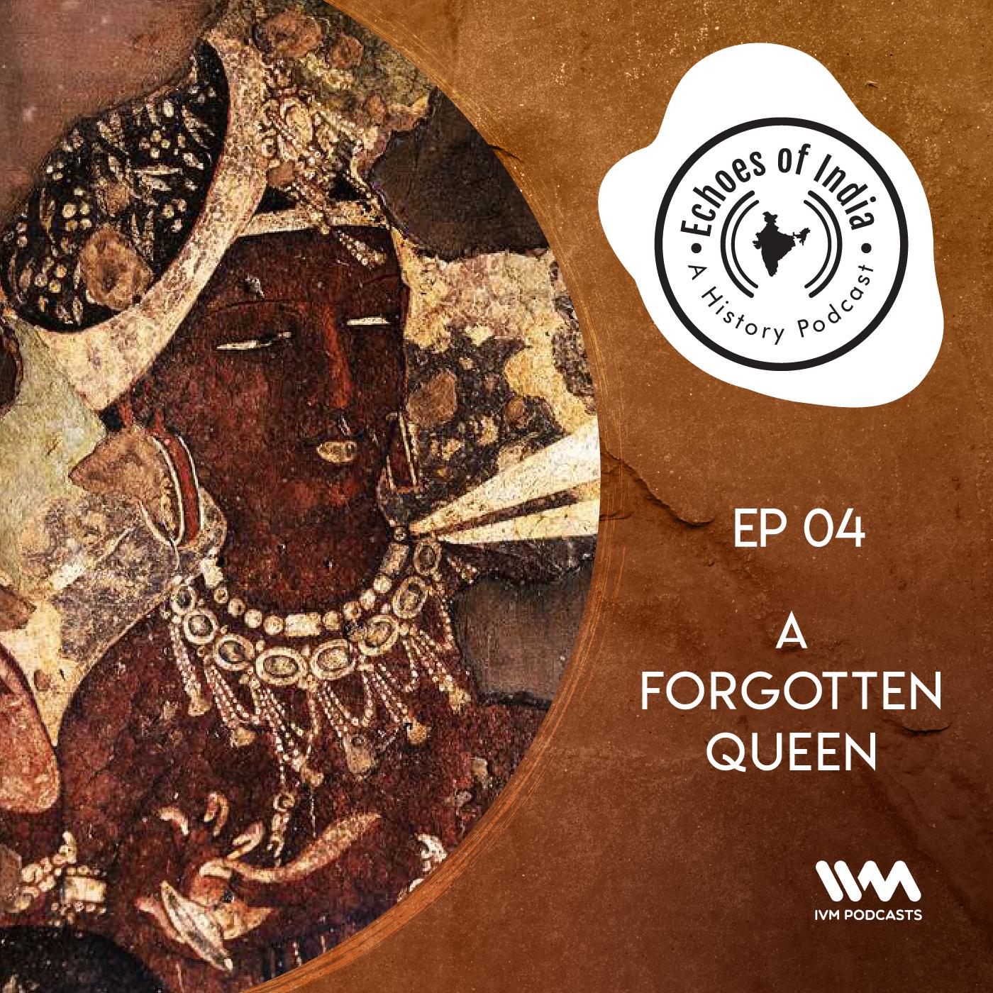 S02 E04: A Forgotten Queen