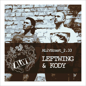 ALiVEcast_2.33 - LEFTWING & KODY