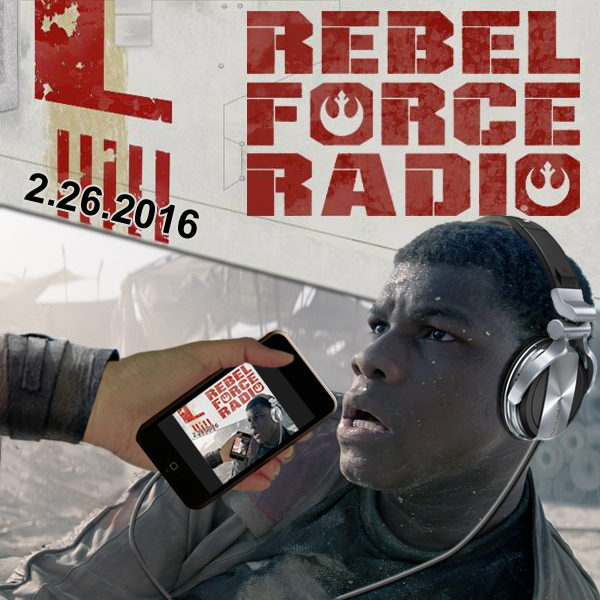 Rebel Force Radio: February 26, 2016