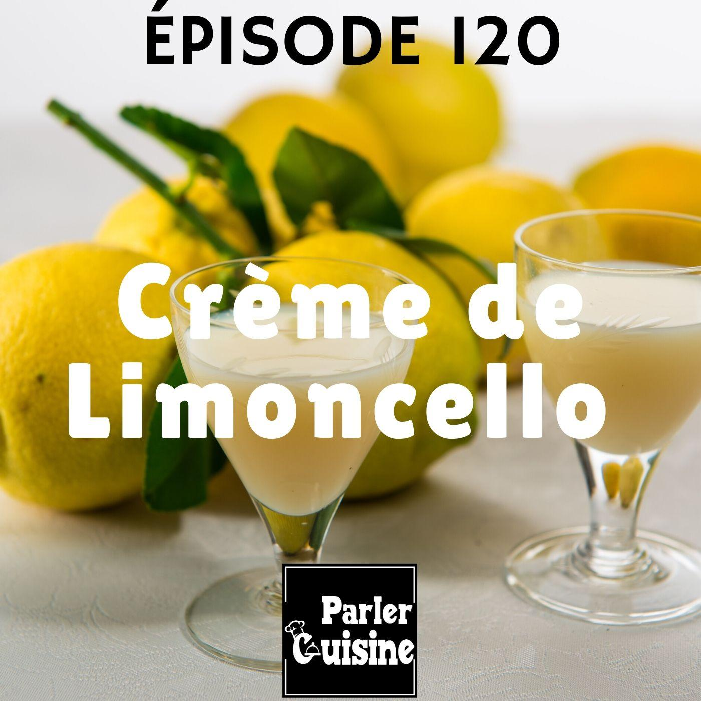 Épisode 120 : Crème de Limoncello