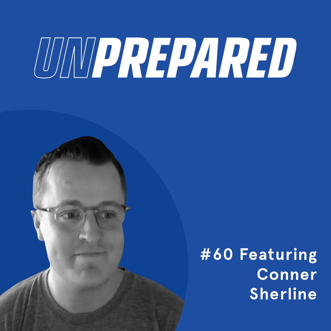 060 - Unprepared: Scaling Brands Through Partnerships with Conner Sherline