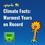 Artwork for GTA 014: Climate Facts: Warmest Years on Record