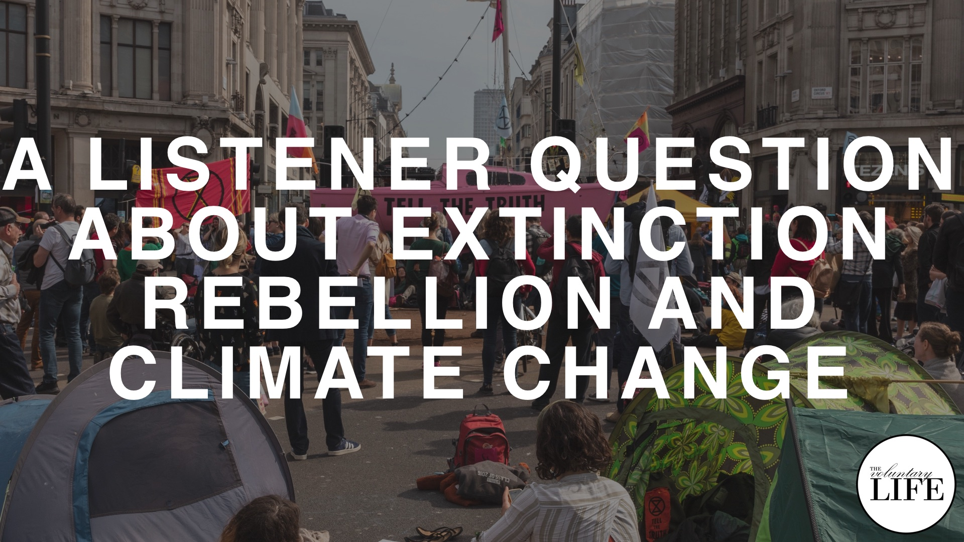 Bonus Episode 94: A Listener Question About Extinction Rebellion and Climate Change