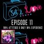 Artwork for SET 2 LOVE (Ep. 11): 90% Attitude & Only 10% Experience