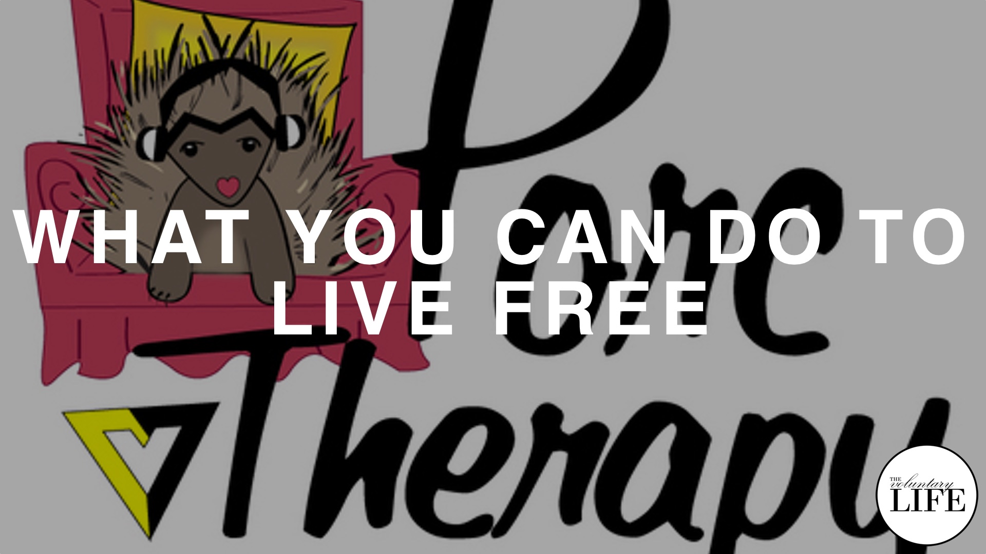 62 What You Can Do To Live Free: Porc Therapy Interview