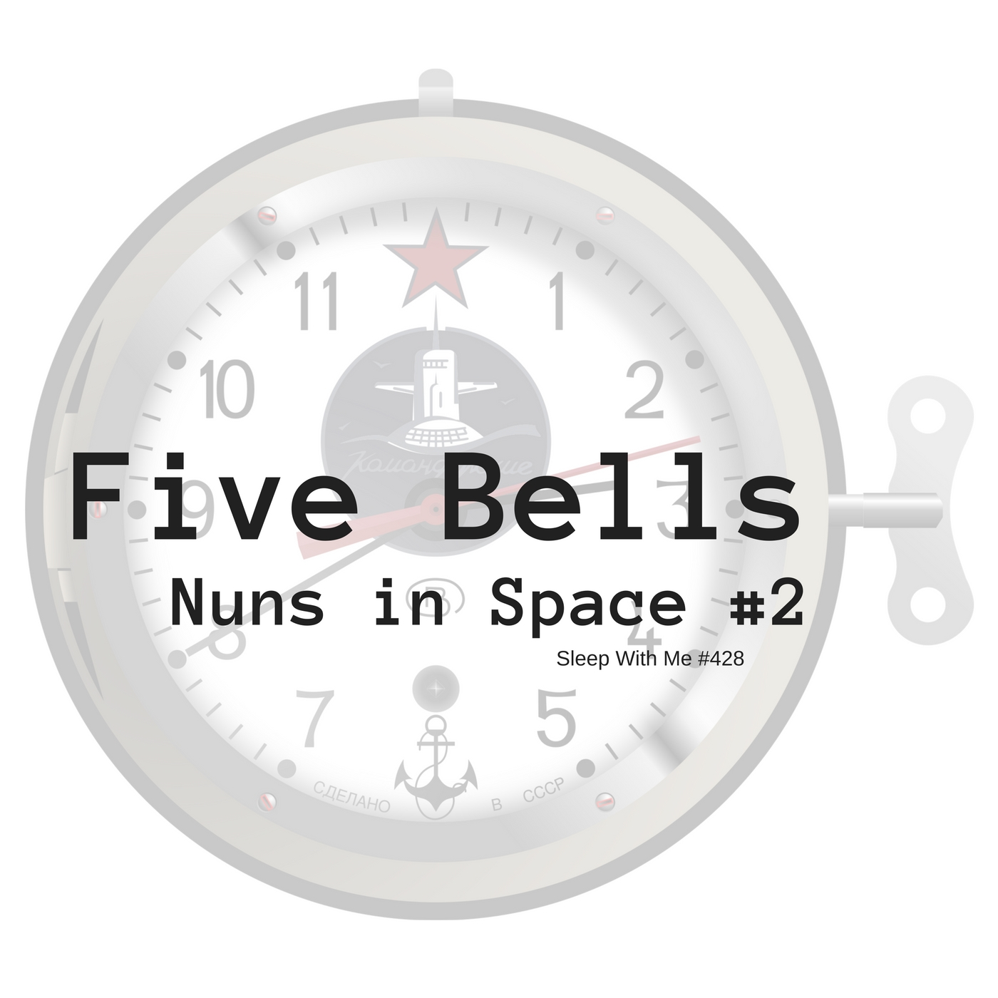 Five Bells | Nuns in Space #2 | Sleep With Me #428