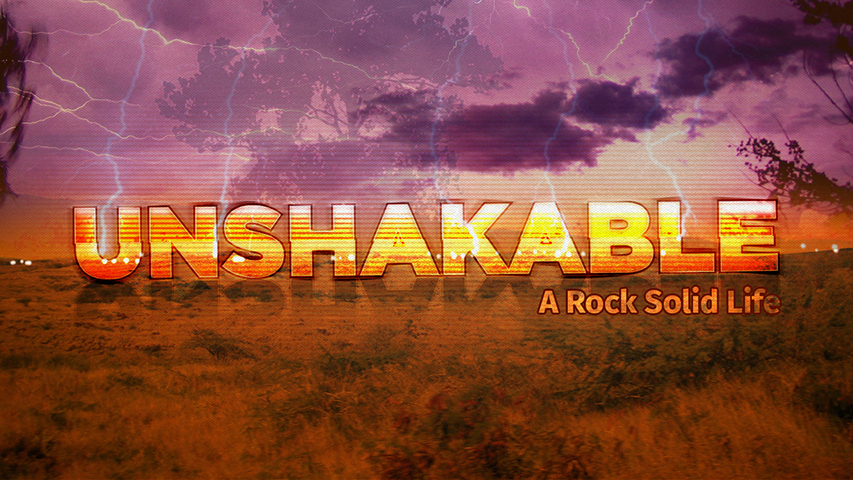 Artwork for Unshakable: 3 Keys to a Rock Solid Life Part 1 3-9-14