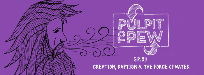 Pulpit To Pew | Creation | Baptism | Beverly Gibson | Johnny Gwin