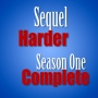 Artwork for Sequel Harder - Season One Complete