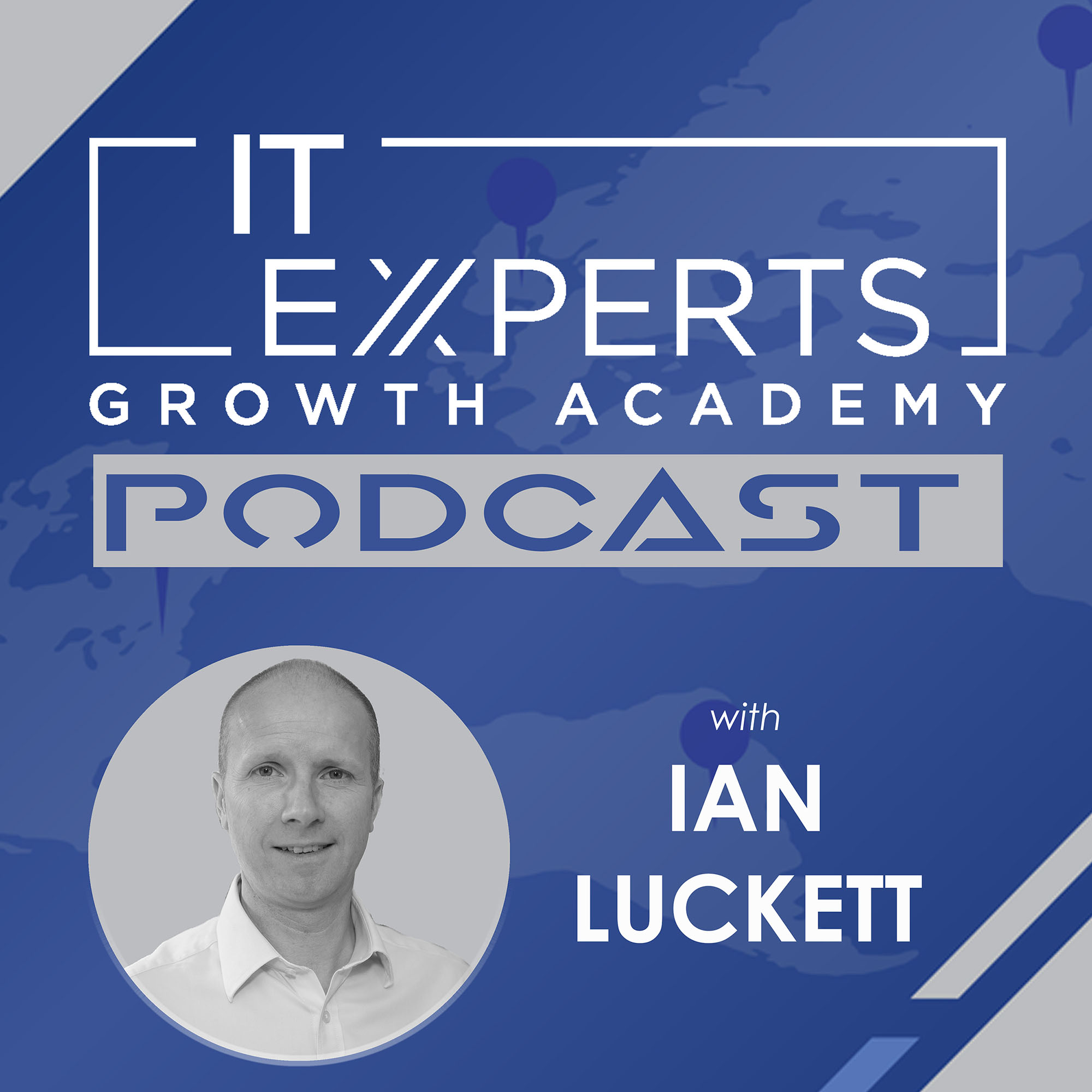 IT Experts Growth Academy Podcast with Ian Luckett