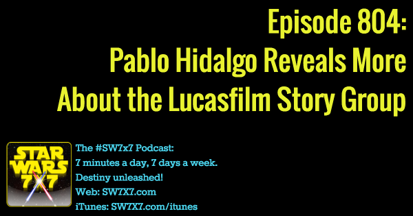 804: Pablo Hidalgo on the Lucasfilm Story Group