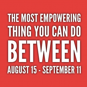 Episode 136: The Most Empowering Thing You Can Do Between Aug 15 - Sep 11