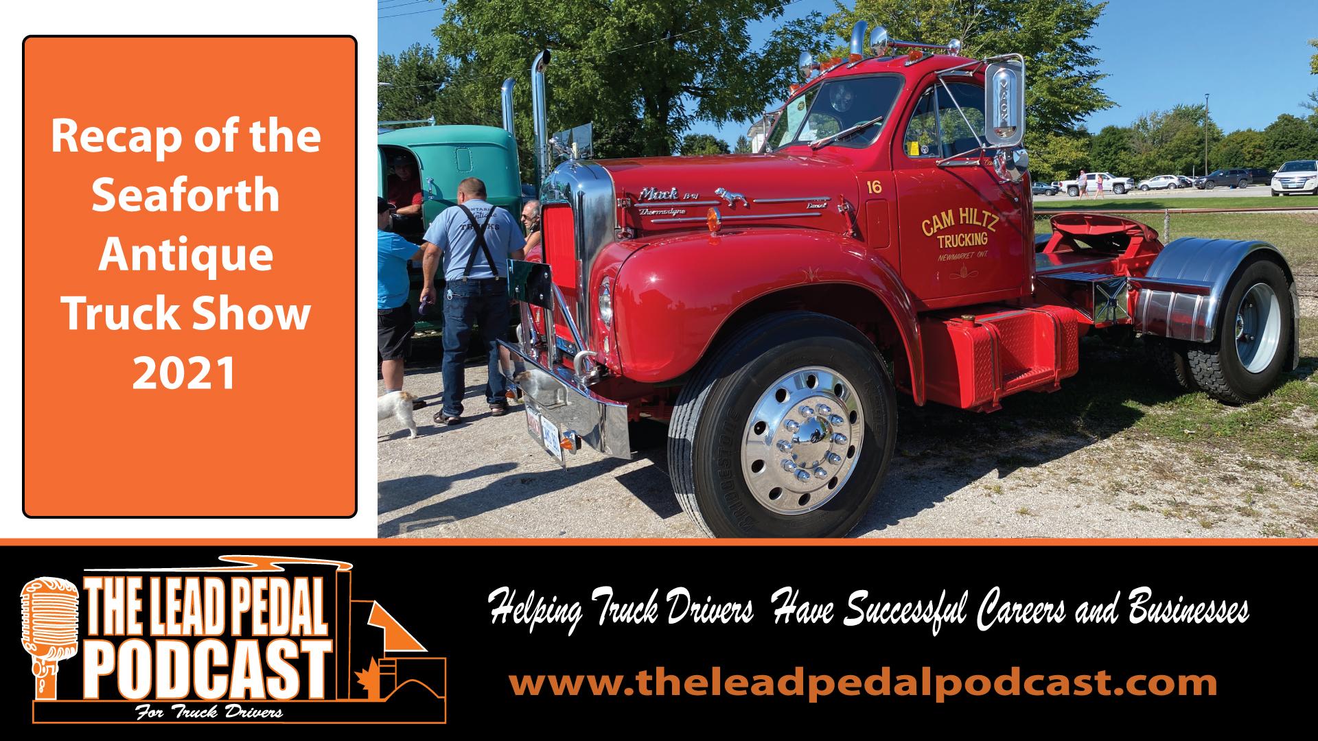 LP701 Recap of the Seaforth Truck Show 2021